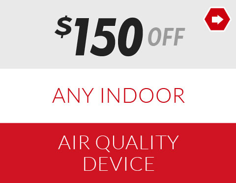 $150 off Any Indoor Air Quality Device