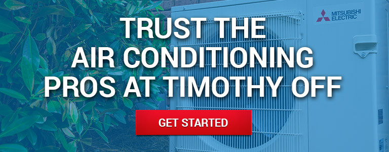 Trust the Air Conditioning Pros at Timothy Off